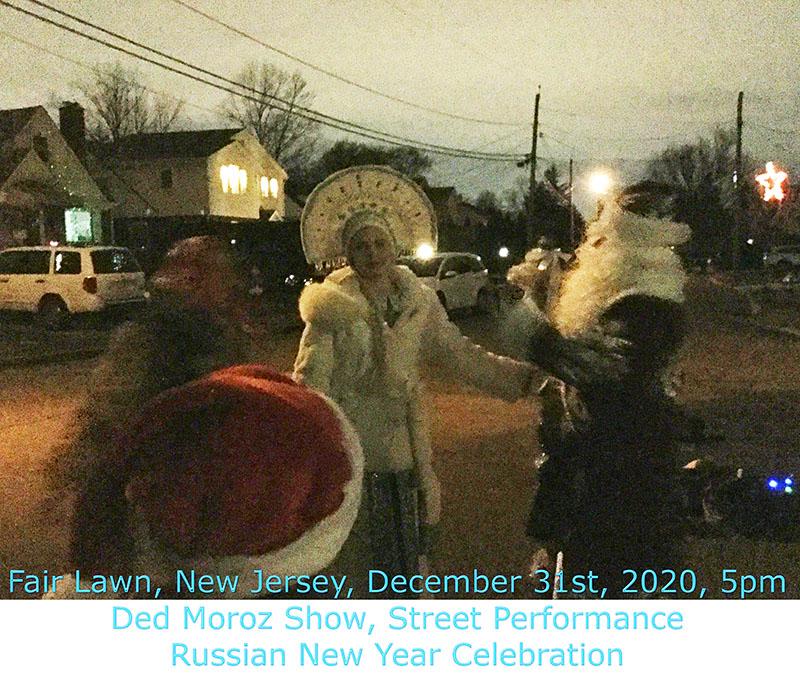 12-31-2020, 5pm, Thursday, December 31st, 2020, Ded Moroz Show in Fair Lawn, New Jersey, Ded Moroz, Snegurochka, Baba Yaga, New Year's Celebration 2021, Четверг 31-ого декабря 2020-ого года, Шоу Деда Мороза в Фейр-Лоун, штат Нью-Джерси, Дед Мороз, Снегурочка, Баба Яга, Празднование Нового 2021 года, город Фэр Лон, округ Берген, штат Нью-Джерси, Соединённые Штаты