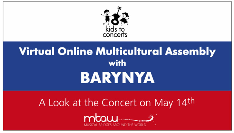Russian dance, music, song ensemble Barynya, artistic director Mikhail Smirnov, May 14th 2020, virtual Russian dance and music concert, Russian, Cossack, Siberian, Moldavian, Russian Jewish, Russian Gypsy, Tatar songs music and dances, live performances on garmoshka, Mikhail Smirnov, Elina Karokhina, Elena Notkina, Konstantin Tulinov, Musical Bridges Around the World, virtual Kids to Concerts Assembly for 46 participating schools